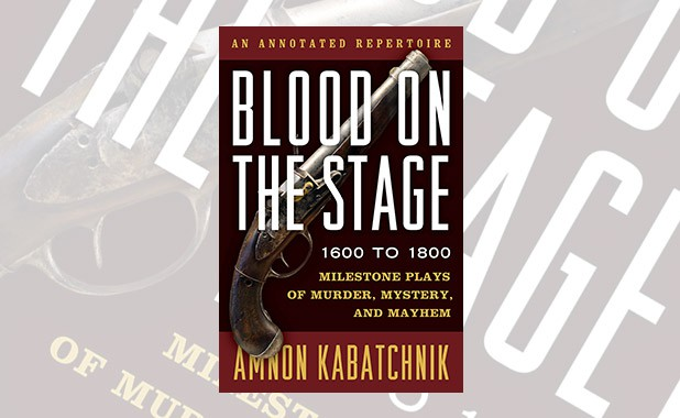 Blood on the Stage 1600 to 1800