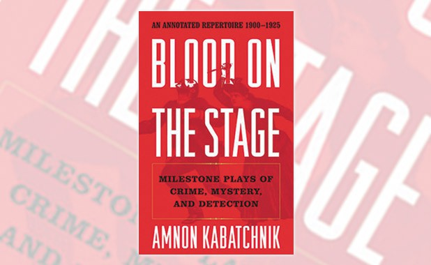 Blood on the Stage 1900-1925